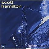 After Hours ~ Scott Hamilton