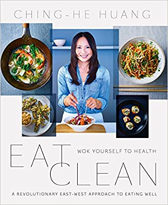 Eat Clean: Wok Yourself to Health written by Ching-He Huang