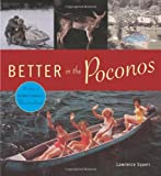 Better in the Poconos: The Story of Pennsylvania's Vacationland (Keystone Books)
