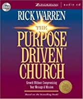 The Purpose Driven® Church: What on Earth Is Your Church Here For?