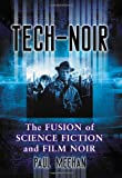 img - for Tech-Noir: The Fusion of Science Fiction and Film Noir book / textbook / text book