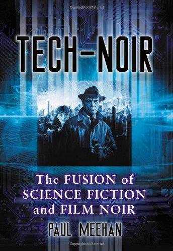 Tech-Noir: The Fusion Of Science Fiction And Film Noir front-889261