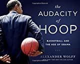 img - for The Audacity of Hoop: Basketball and the Age of Obama book / textbook / text book