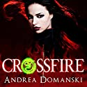 Crossfire: Book 1, The Omega Group (       UNABRIDGED) by Andrea Domanski Narrated by Melissa Chatwood