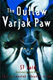 The Outlaw Varjak Paw by Said, SF (2006) Hardcover
