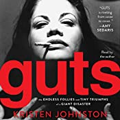 Guts: The Endless Follies and Tiny Triumphs of a Giant Disaster   [Kristen Johnston]