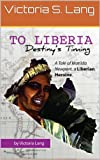 img - for To Liberia: Destiny's Timing book / textbook / text book