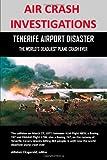 AIR CRASH INVESTIGATIONS: TENERIFE AIRPORT DISASTER, THE WORLD'S DEADLIEST PLANE CRASH EVER