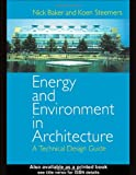 Energy and Environment in Architecture: A Technical Design Guide (0419227709) by Baker, Nick