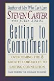 Getting to Commitment: Overcoming the 8 Greatest Obstacles to Lasting Connection (And Finding the Courage to Love): Overcoming the Eight Greatest ... Connection (and Finding the Courage to Love)