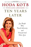 img - for Ten Years Later: Six People Who Faced Adversity and Transformed Their Lives book / textbook / text book