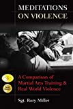 Meditations on Violence: A Comparison of Martial Arts Training & Real World Violence: A Comparison of Martial Arts Training and Real World Violence (English Edition)