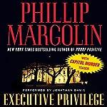 Executive Privilege | Phillip Margolin