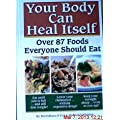 Your Body can Heal Itself, over 87 Foods Everyone Should Eat
