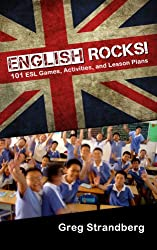 English Rocks! 101 ESL Games, Activities, and Lesson Plans (Teaching English Abroad) (English Edition)