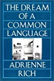 The Dream of a Common Language: Poems 1974-1977 by Rich, Adrienne Reissue Edition [Paperback(1993)]