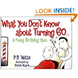 What You Dont Know About Turning 60: A Funny Birthday Quiz