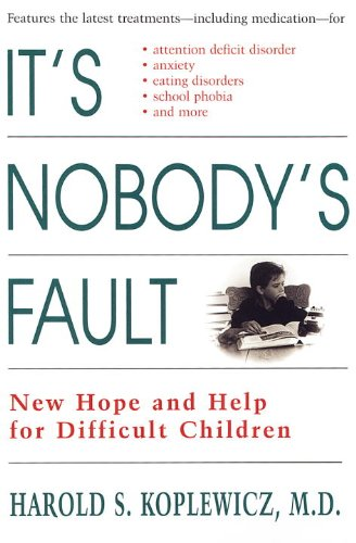 It'S Nobody'S Fault: New Hope And Help For Difficult Children And Their Parents front-632335
