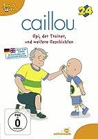 Caillou 24 - Opi, der Trainer und weitere Geschichten