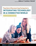 Teachers Discovering Computers: Integrating Technology in a Connected World (Shelly Cashman)