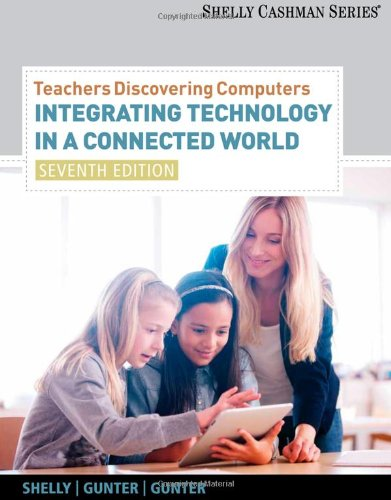 Teachers Discovering Computers: Integrating Technology in...