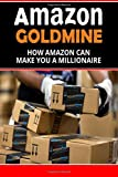 img - for Amazon Goldmine: How Amazon can make you a millionaire book / textbook / text book