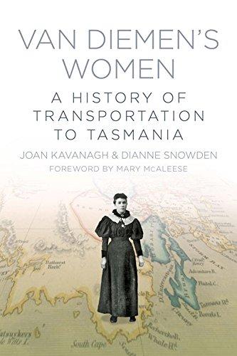 Van Diemen's Women: A History of Transportation to Tasmania