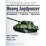 Heavy Jagdpanzer: Development - Production - Operations ~ Walter J. Spielberger