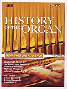 History of the Organ, Vol. 2: From Sweelinck to Bach [Import]