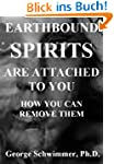 EARTHBOUND SPIRITS ARE ATTACHED TO YO...