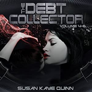 Debt Collector, Episodes 4-6 | [Susan Kaye Quinn]