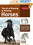 The Art of Drawing & Painting Horses:...