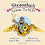 Steamduck Learns to FLY!: A Steampunk Picture Book
