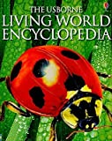 img - for The Usborne Living World Encyclopedia   [USBORNE LIVING WORLD ENCY] [Paperback] book / textbook / text book