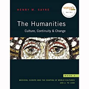 VangoNotes for The Humanities: Culture, Continuity and Change: Book 2 | [Henry M. Sayre]