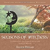 Seasons of Witchery: Celebrating the Sabbats with the Garden Witch (0738730785) by Dugan, Ellen