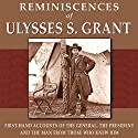 Reminiscences of Ulysses S. Grant: First-Hand Accounts of the General, The President, and the Man from Those Who Knew Him Audiobook by Adam Badeau, William T. Sherman, James Harrison Wilson, Horace Porter, Ely S. Parker, O. O. Howard, C. E. Meade, T. C. Crawford Narrated by Andrew Mulcare