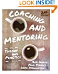 Coaching and Mentoring: Theory and Pr...