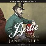 Bertie: A Life of Edward VII | Jane Ridley