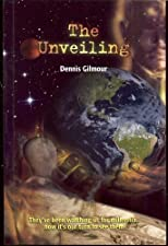 The Unveiling 2nd (second) edition by Gilmour, Dennis published by WritePharma Publishing (2007) [Paperback]