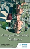 Andrew Reeves Challenges in Counselling: Self-Harm