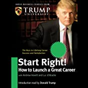 Start Right! How to Launch a Great Career | [Andrew Hewitt, Luc d'Abadie, Trump University]