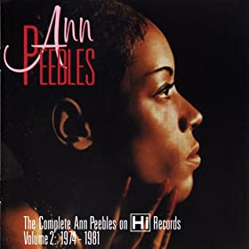The Complete Ann Peebles on Hi Records - Volume 2: 1974-1981