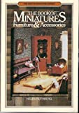 The Book of Miniatures:  Furniture and Accessories (The Chilton Miniature Series)