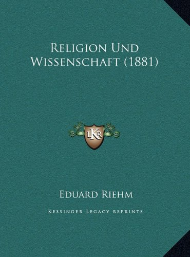 Religion Und Wissenschaft (1881)