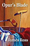 Opur's Blade (Prairie Winds Golf Course Book 4)