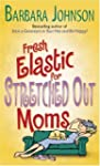 Fresh Elastic for Stretched Out Moms