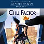 Chill Factor: Weather Warden, Book 3 (       UNABRIDGED) by Rachel Caine Narrated by Dina Pearlman