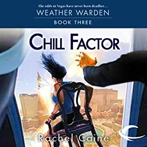 Chill Factor: Weather Warden, Book 3 | [Rachel Caine]