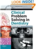 Clinical Problem Solving in Dentistry, 3e (Clinical Problem Solving in Dentistry Series)